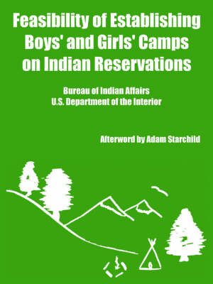 Feasibility of Establishing Boys' and Girls' Camps on Indian Reservations by U.S. Department of the Interior