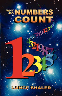 Why Do Numbers Count by Lance Shaler