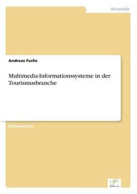 Multimedia-Informationssysteme in Der Tourismusbranche
