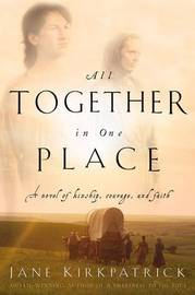 All Together in One Place by Jane Kirkpatrick image
