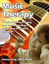 Music Therapy by Betsey King Brunk