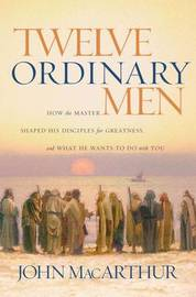 Twelve Ordinary Men by John F MacArthur image