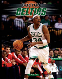 Boston Celtics by Marty Gitlin