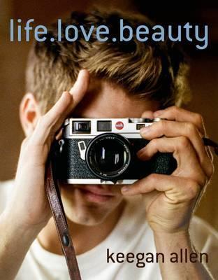 Life. Love. Beauty by Keegan Allen image