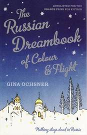 The Russian Dreambook of Colour and Flight by Gina Ochsner image