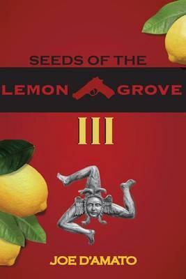 Seeds of the Lemon Grove III by MR Joe J D'Amato