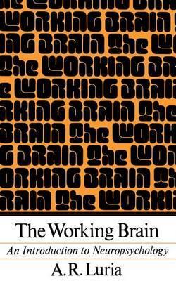 The Working Brain by Aleksandr Luria