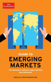 The Economist Guide to Emerging Markets by Aidan Manktelow