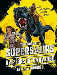 Supersaurs 1: Raptors of Paradise by Supersaurs Limited
