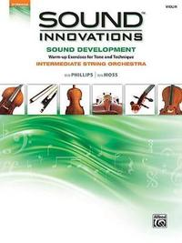 Sound Innovations for String Orchestra -- Sound Development: Violin by Alfred Publishing
