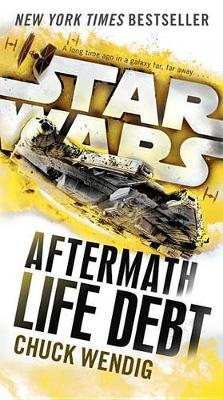 Life Debt: Aftermath (Star Wars) by Chuck Wendig image