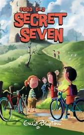 Good Old Secret Seven by Enid Blyton image