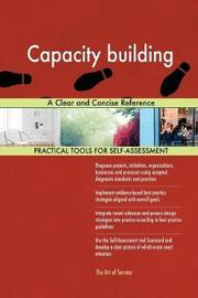Capacity Building a Clear and Concise Reference by Gerardus Blokdyk image