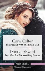 Snowbound with the Single Dad/Best Man for the Wedding Planner by Donna Alward