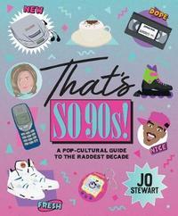 That's So 90s! by Jo Stewart
