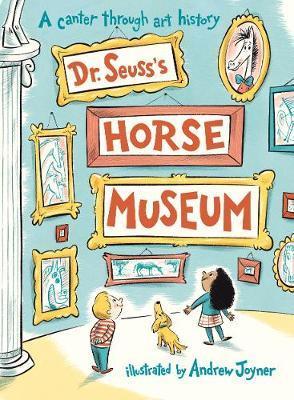 Dr. Seuss's Horse Museum by Dr Seuss
