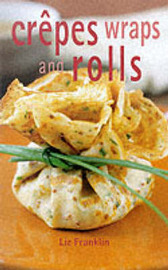 Crepes, Wraps and Rolls by Liz Franklin image