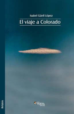 El Viaje a Colorado by Isabel Guell Lopez
