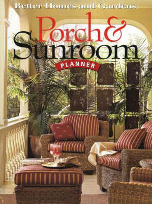 Porch and Sunroom Planner by Better Homes & Gardens