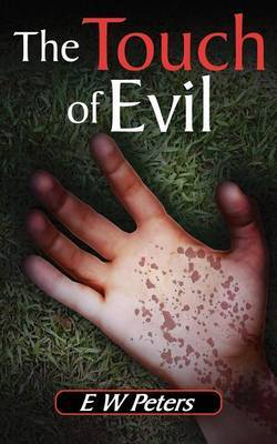 The Touch of Evil by E.W. Peters