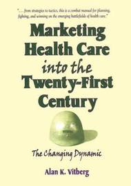 Marketing Health Care Into the Twenty-First Century by William Winston image