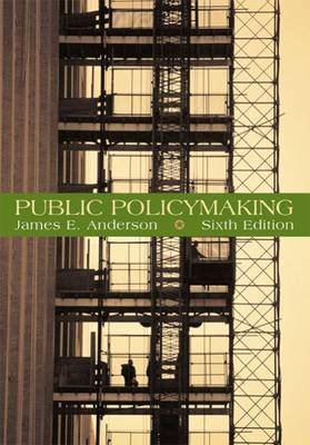 Public Policymaking by James E Anderson