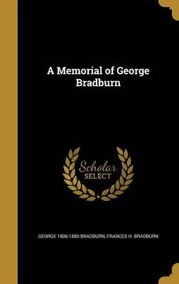 A Memorial of George Bradburn by George 1806-1880 Bradburn image