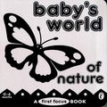 Baby's World of Nature: a First Focus Board Book by Anon