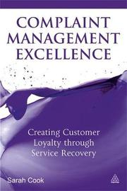 Complaint Management Excellence by Sarah Cook