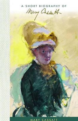 A Short Biography of Mary Cassatt by Lilit Sadoyan