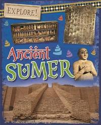 Explore!: Ancient Sumer by Rachel Minay image