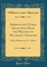 Sermons and Other Selections from the Writing of William C. Hanscom by William Cutter Hanscom image
