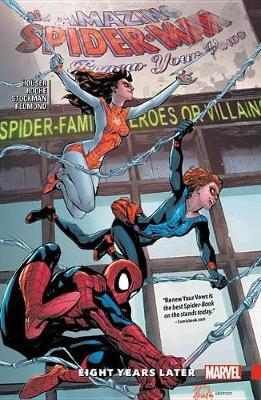 Amazing Spider-man: Renew Your Vows Vol. 3 - Eight Years Later by Jody Houser