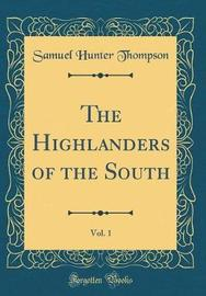 The Highlanders of the South, Vol. 1 (Classic Reprint) by Samuel Hunter Thompson image