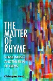 The Matter of Rhyme by Christopher Norris image