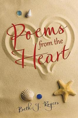Poems from the Heart by Beth J Rogers image