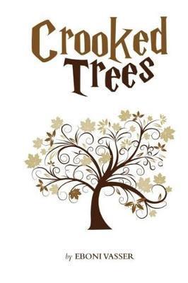Crooked Trees by Eboni Vasser