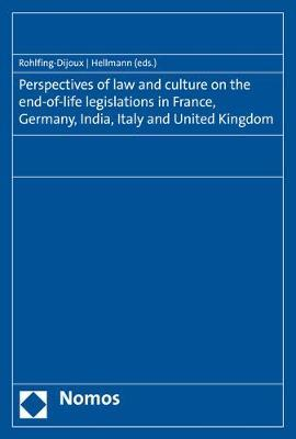 Perspectives of Law and Culture on the End-Of-Life Legislations in France, Germany, India, Italy and United Kingdom