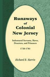 Runaways of Colonial New Jersey by Richard B. Marrin