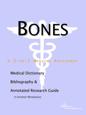 Bones - A Medical Dictionary, Bibliography, and Annotated Research Guide to Internet References by ICON Health Publications image