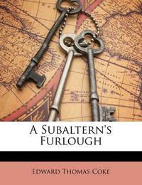 A Subaltern's Furlough by Edward Thomas Coke