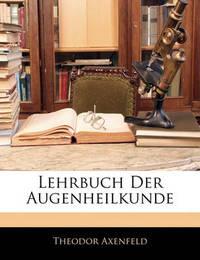 Lehrbuch Der Augenheilkunde by Theodor Axenfeld image
