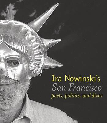 IRA Nowinski's San Francisco: Poets, Politics, and Divas by Ira Nowinski image