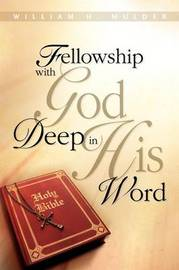 Fellowship with God Deep in His Word by William H. Mulder image