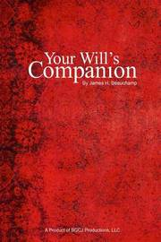 Your Will's Companion by James H Beauchamp