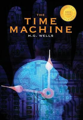 The Time Machine (1000 Copy Limited Edition) by H.G.Wells