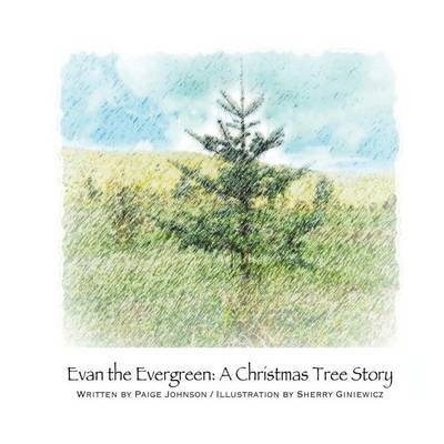 Evan the Evergreen: A Christmas Tree Story by Paige Johnson image