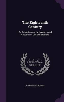 The Eighteenth Century by Alexander Andrews image