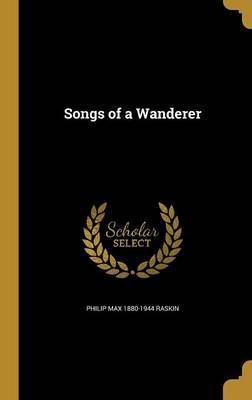 Songs of a Wanderer by Philip Max 1880-1944 Raskin image