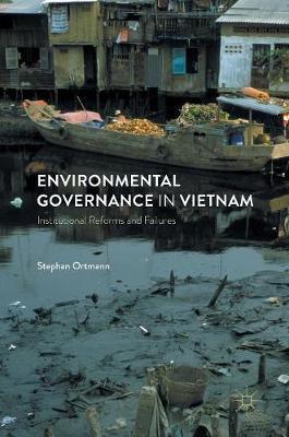 Environmental Governance in Vietnam by Stephan Ortmann image